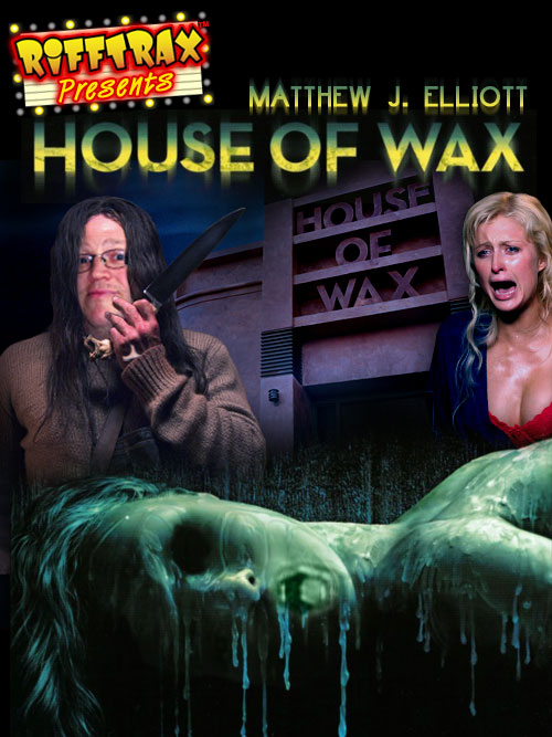 House Of Wax With Matthew J Elliott