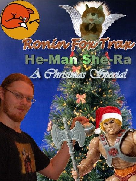 He Man Christmas Special.Ronin Fox Trax He Man She Ra A Christmas Special Rifftrax