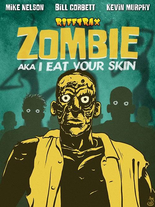 [Image: ZombieEatYourSkin_Poster.jpg]