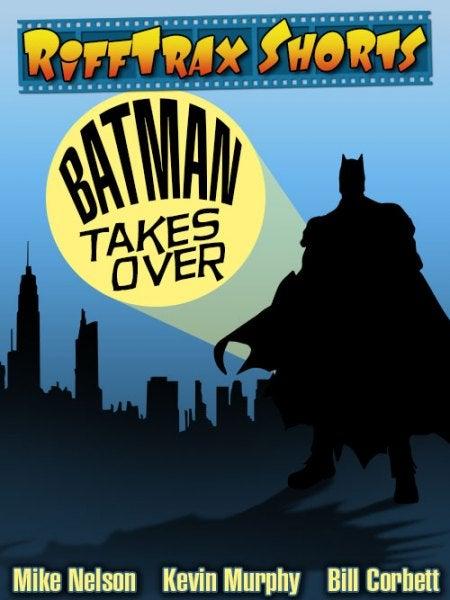 Batman Takes Over (Episode 1) | RiffTrax